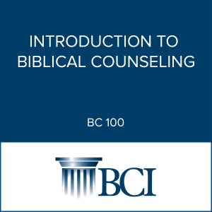 BC100 Introduction to Biblical Counseling