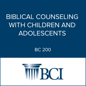 Biblical Counseling with Children and Adolescents