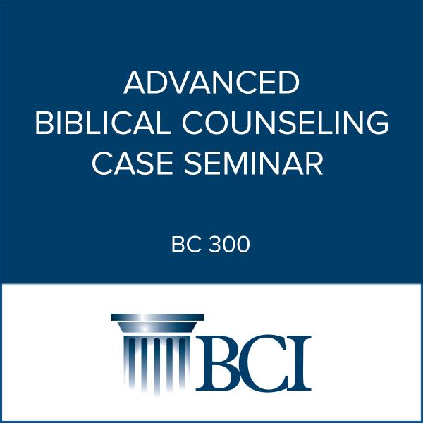 Advanced Biblical Counseling Case Seminar
