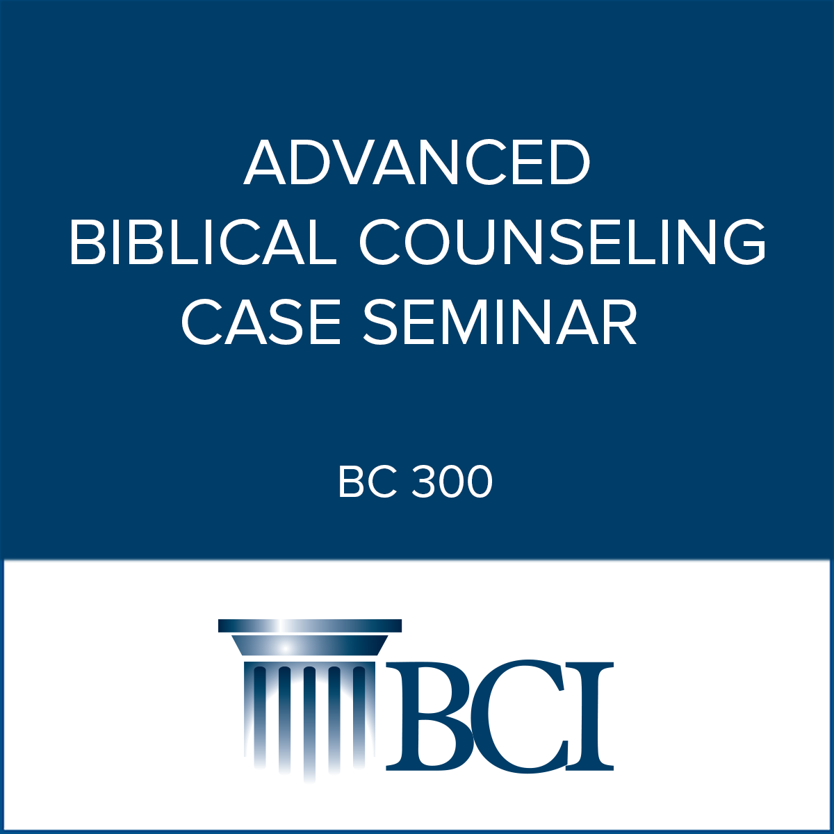 Advanced Biblical Counseling Case Seminar