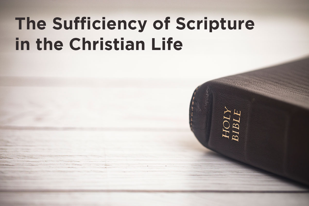 The Sufficiency of Scripture in the Christian Life